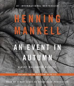 An Event in Autumn : A Kurt Wallander Mystery - Henning Mankell