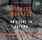 An Event in Autumn : A Kurt Wallander Mystery - Henning Mankell