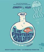 The Fourteenth Goldfish - Jennifer L Holm