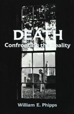 Death : Confronting the Reality - William E. Phipps