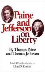 Paine and Jefferson on Liberty : Milestones of thought - Thomas Paine