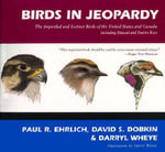 Birds in Jeopardy : Imperiled and Extinct Birds of the United States and Canada - Paul R. Ehrlich