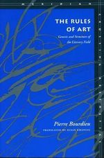 The Rules of Art : Genesis and Structure of the Literary Field - Pierre Bourdieu