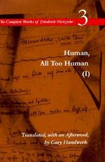 The Complete Works of Friedrich Nietzsche : Human, All Too Human v.3 - Friedrich Wilhelm Nietzsche