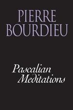 Meditations Pascaliennes : Essays on Art and Literature - Pierre Bourdieu