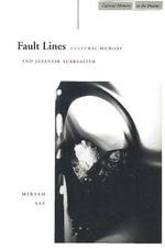 Fault Lines : Cultural Memory and Japanese Surrealism - Miryam Sas