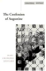The Confession of Augustine : Cultural Memory in the Present Series - Jean-Francois Lyotard