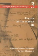 The Complete Works of Friedrich Nietzsche : Human, All Too Human v. 3, Pt. 1 - Friedrich Nietzsche