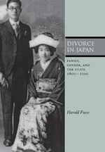 Divorce in Japan : Family, Gender, and the State, 1600-2000 - Harald Fuess