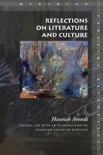 Reflections on Literature and Culture : Meridian: Crossing Aesthetics Ser. - Hannah Arendt