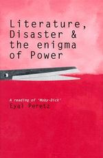 Literature, Disaster and the Enigma of Power : A Reading of