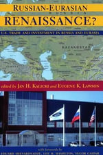 Russian-Eurasian Renaissance? : Us Trade and Investment in Russia and Eurasia