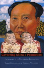 Governing China's Population : From Leninist to Neoliberal Biopolitics - Susan Greenhalgh
