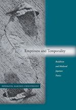 Emptiness and Temporality : Buddhism and Medieval Japanese Poetry - Esperanza Ramirez-Christensen