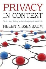 Privacy in Context : Technology, Policy, and the Integrity of Social Life - Helen F. Nissenbaum