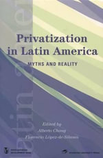 Privatization in Latin America : Myths and Reality - Chong