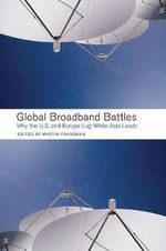 Global Broadband Battles : Why the U.S. and Europe Lag While Asia Leads