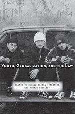 Youth, Globalization, and the Law : Health, Development and Rights
