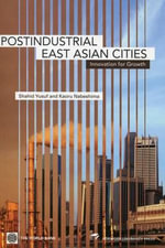 Post-Industrial East Asian Cities : Innovation for Growth - Professor Shahid Yusuf