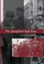 The Jacquinot Safe Zone : Wartime Refugees in Shanghai - Marcia R. Ristaino