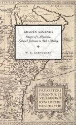 Golden Legends : Images of Abyssinia, Samuel Johnson to Bob Marley - W.B. Carnochan