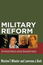 Military Reform : An Uneven History and an Uncertain Future - Winslow T. Wheeler