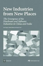New Industries from New Places : The Emergence of the Software and Hardware Industries in China and India - Neil Gregory