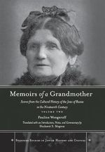 Memoirs of a Grandmother: Volume 2 : Scenes from the Cultural History of the Jews of Russia in the Nineteenth Century - Pauline Wengeroff