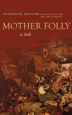 Mother Folly : A Tale - Francoise Davoine