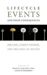 Lifecycle Events and Their Consequences : Job Loss, Family Change and Declines in Health