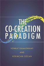 The Co-Creation Paradigm - Venkat Ramaswamy