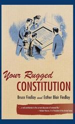 Your Rugged Constitution - Bruce Allyn Findlay