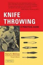 Knife Throwing : A Practical Guide - H.K. McEvory