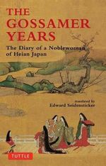 The Gossamer Years : Diary of a Noblewoman of Heian Japan