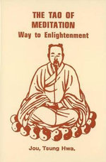 Tao of Meditation : Way to Enlightenment - Tsung Hwa Jou