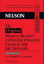 The Original Modern Reader's Japanese-English Character Dictionary : Classic Edition - Andrew Nelson