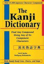 The Kanji Dictionary : 1st Edition - Mark Spahn