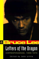 Letters of the Dragon : Correspondence, 1958-73 - Bruce Lee