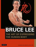 The Art of Expressing the Human Body : Bruce Lee Library - Bruce Lee