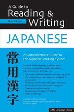 A Guide to Reading and Writing Japanese : Third Edition - Kenneth G. Henshall