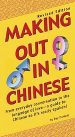 Making out in Chinese :  Revised Edition - Ray Daniels
