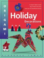 Origami Holiday Decorations : For Christmas, Hanukkah and Kwanza - Florence Temko