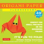 Origami Paper Fluorescent : 49 Sheets - Tuttle Publishing