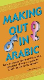 Making Out in Arabic - Fethi Mansouri