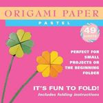 Origami Paper Pastel : Perfect for Small Projects or the Beginner Folder : 49 Sheets - Tuttle Publishing