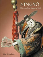 Ningyo : The Art of the Japanese Doll - Alan Pate