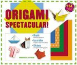 Origami Spectacular! - Michael LaFosse