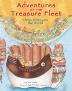 Adventures of the Treasure Fleet : China Discovers the World - Ann Martin Bowler
