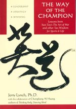 The Way of the Champion : Lessons from Sun Tzu's the Art of War and Other Tao Wisdom for Sports & Life - Jerry Lynch