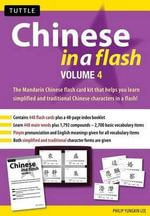 Chinese in a Flash Kit Volume 4 : Tuttle Flash Cards - Philip Yungkin Lee